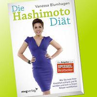 DIE HASHIMOTO DIÄT | VANESSA BLUMHAGEN | Wie Sie trotz ihrer Krankheit... (Buch)