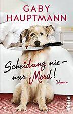 Scheidung nie ? nur Mord!: Roman von Hauptmann, Gaby   Buch   Zustand gut