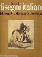 I GRANDI DISEGNI ITALIANI DEL FOGG ART MUSEUM DI CAMBRIDGE - MONGAN - RAS 1988
