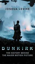~DUNKIRK~ by Joshua Levine BRAND NEW Paperback PB WWII Battle CombShip