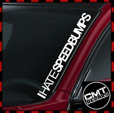 Windscreen Decal I Hate Speedbumps Car Sticker Lowered Stance 17 Colours 550mm