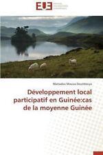 Developpement Local Participatif en Guinee : Cas de la Moyenne Guinee by...