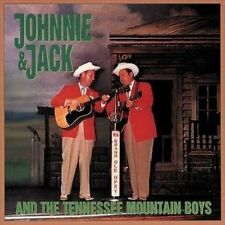 NEW Johnnie & Jack And The Tennessee Mountain Boys (Audio CD)