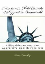How to Win Child Custody and Support in Connecticut : Alllegaldocuments. com...