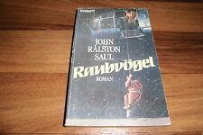 John Ralston Saul -- RAUBVÖGEL // 1. Auflage 1988