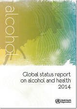 Global Status Report on Alcohol and Health 2014 by World Health Organization