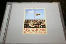 RED GUITARS Slow to fade !!!! CHERRY RED REC 6 BONUS TRACKS INDIE ALTERNATIVE