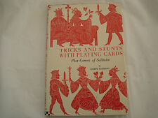 Tricks and Stunts with Playing Cards Plus Games of Solitaire Joseph Leeming 1949