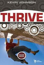 Thrive: Dare to Live Like Jesus (Paperback or Softback)