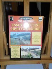 @@@ BRITISH RAILWAYS PAST AND PRESENT ESSEX AND EAST HERTFORDSHIRE VGC @@@