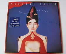 PAULINE ESTER ........... LE MONDE EST FOU ........  LP