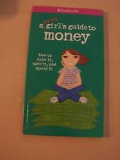 American Girl Doll:  A Smart Girl's Guide to Money : How to Make It, Save It...