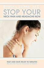 Stop Your Neck Pain And Headache Now: Fast and Safe Relief in Minutes Proven Eff