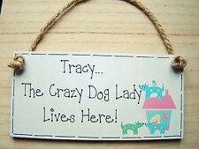 """PERSONALISED CRAZY DOG LADY pet puppy lover wooden custom hand made 6x3"""" plaque"""