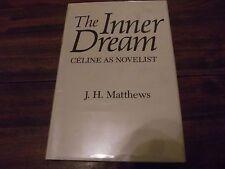 The Inner Dream Celine as Novelist, JH Matthews Hardcover 1978