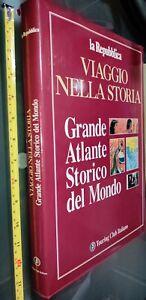 GG LIBRO: VIAGGIO NELLA STORIA GRANDE ATLANTE STORICO DEL MONDO - LA REPUBBLICA