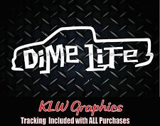 Dime Life * Vinyl Decal Sticker Mini Truck Car Airbags Funny Laptop JDM 4 Link