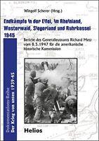 Endkämpfe in der Eifel Rheinland Westerwald Siegerland Ruhrkessel 1945 Buch