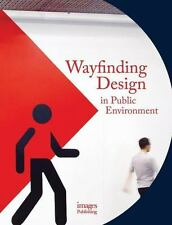 WAYFINDING DESIGN IN THE PUBLIC ENVIRONMENT - HODSON, ANDREW - NEW BOOK