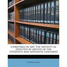 Christmas in Art: La Nativité décrite par des artistes de la quinzième ET SIXT
