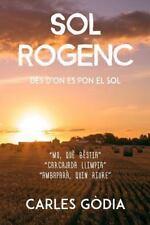 Sol Rogenc : Des d'on Es Pon el Sol by Carles Charles (2016, Paperback)
