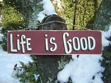 LIFE IS GOOD  COUNTRY WOOD RUSTIC PRIMITIVE SHABBY CHIC HAPPY SIGN PLAQUE