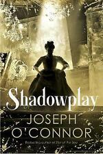 Shadowplay | Joseph O'Connor