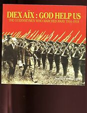 DIEX AIX-: God help us: the Guernseymen who marched away, 1914-1918 Parks SB VG
