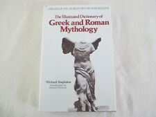 The Illustrated Dictionary of Greek and Roman Mythology by Michael Stapleton