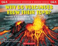 Scholastic Q & A: Why Do Volcanoes Blow Their Tops