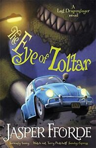 The Eye of Zoltar: Last Dragonslayer Book 3 (The Last Dragon... by Jasper Fforde