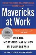 Mavericks at Work: Why the Most Original Minds in Business Win - Good - Taylor,