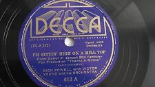 Dick Powell -  78rpm single 10-inch - DECCA #613 I'm Sittin' High On A Hill Top