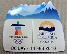 2010 OLYMPICS Feb 14 - 2010 BC DAY B.C. GOVERNMENT Pin