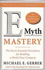 Michael E. Gerber E - MYTH MASTERY: THE SEVEN ESSENTIAL DISCIPLINES FOR BUILDING