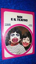 NOI E IL TEATRO.IL CLUB DELLE GIOVANI MARMOTTE MONDADORI.DICEMBRE 1977 COP.RIGID