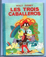LES TROIS CABALLEROS.  WALT DISNEY. Hachette 1948. Silly Symphonies. Jaquette