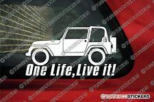 """2x 'One life, Live it """"Jeep Wrangler Pegatinas 4x4 Offroad Camión Calcomanías"""