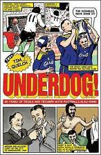 Underdog!: Fifty Years of Trials and Triumphs with Football's Also-Rans, Book