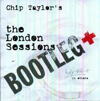 Chip Taylor - The London Sessions Bootleg [CD]
