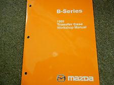 1999 Mazda B-Series Truck Transfer Case Workshop Service Repair Shop Manual 99