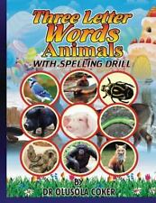 Three Letter Word Animals with Pictures : With Spelling Drill by Olusola...