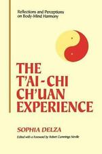 T'Ai-Chi Ch'uan Experience: Reflections and Perceptions on Body-Mind Harmony:...