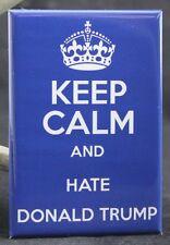 "Keep Calm and Hate Donald Trump 2"" X 3"" Fridge Magnet."