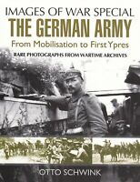 The German Army from Mobilisation to First Ypres (Images of War) Paperback Book