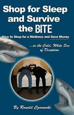 Shop for Sleep and Survive the Bite : How to Shop for a Mattress and Save...