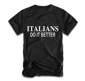 Italians Do It Better T-Shirt s-xxl