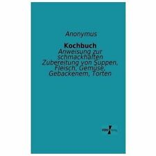 Kochbuch by Anonymus (2013, Paperback)
