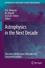 Astrophysics in the Next Decade : The James Webb Space Telescope and...