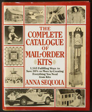 The Complete Catalogue of Mail-Order Kits by Anna Sequoia